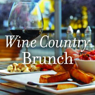 Wine Country Sunday Brunch Every Sunday 9:30-1